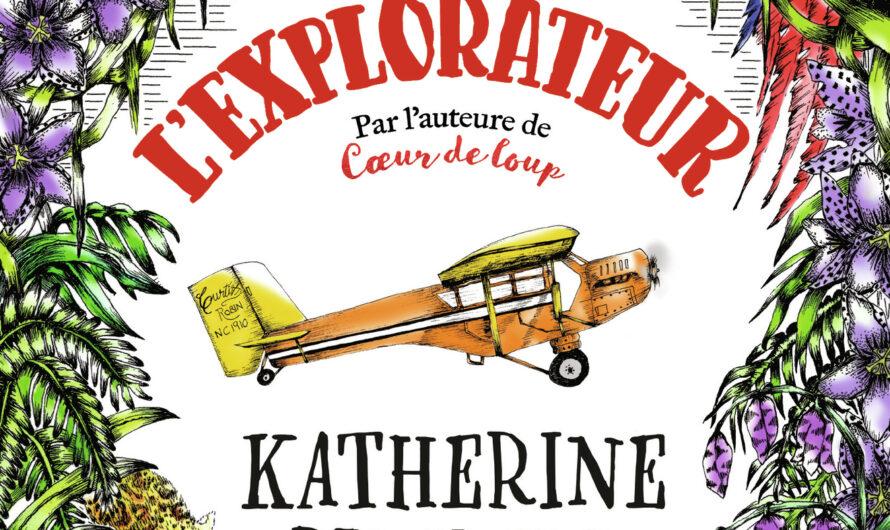 L'explorateur de Katherine Rundell