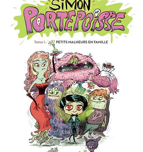 Simon Portepoisse : petits malheurs en famille