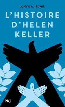 Helen Keller, un destin hors norme